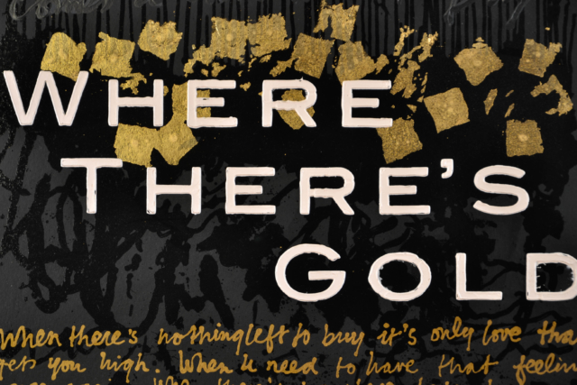 Where There's Gold – Ruud de Wild – Art center Hoorn